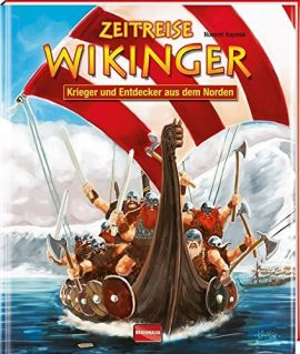 Zeitreise Wikinger - Krieger und Entdecker aus dem Norden