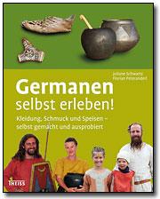 Germanen - Kleidung, Schmuck und Speisen - selbst gemacht und ausprobiert