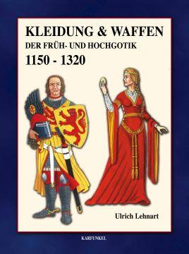 Kleidung & Waffen der Früh- und Hochgotik 1150-1320