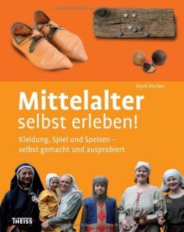Mittelalter selbst erleben