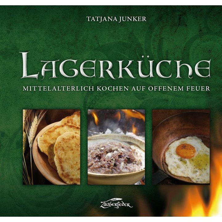 Lagerküche - Mittelalterlich kochen auf offenem Feuer
